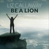 Be a Lion (Live) fra Liz Callaway