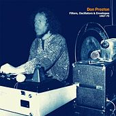 Filters, Oscillators & Envelopes 1967-75 (Previously Unreleased Electronic Music from Original Mother of invention Keyboardist) by Don Preston