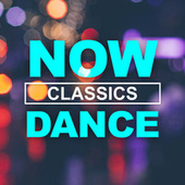 NOW Dance Classics by Various Artists