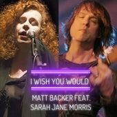 I Wish You Would de Matt Backer