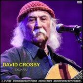 Deja Vu (Live) de David Crosby