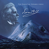 The Essential Grieg by Edvard Grieg
