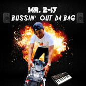 BUSSIN' OUT DA BAG by Mr.2-17