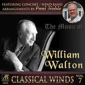 Classical Winds, Vol. 7: The Music of William Walton (Part 2), featuring concert band arrangements by Paul Noble von Paul Noble