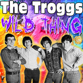 Wild Thing (Remastered) by The Troggs