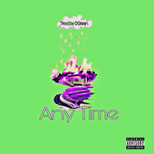 Any Time by WhatChaKnow Records LLC