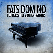 Blueberry Hill & Other Favorites (Remastered) van Fats Domino