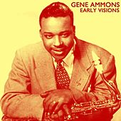Early Visions de Gene Ammons