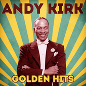 Golden Hits (Remastered) by Andy Kirk