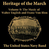 Heritage of the March, Vol. 9 - The Music of English and Von Blon by Us Navy Band