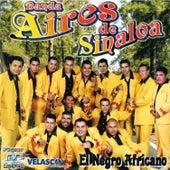 El Negro Africano de Banda Aires De Sinaloa