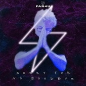 Sorry For No Goodbye by Far4u