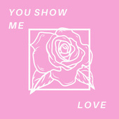 You Show Me Love de Nick Murray