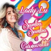 Samba Samba e Carnavalito fra Lady Lu