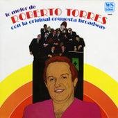 Lo Mejor con La Orq. Broadway de Roberto Torres