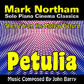 Petulia - Theme from the Motion Picture for Solo Piano (John Barry) by Mark Northam