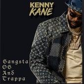 GANGSTA OG AND TRAPPA by Kenny Kane