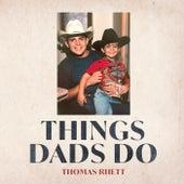 Things Dads Do by Thomas Rhett