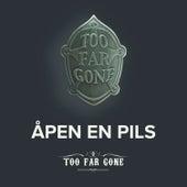 Åpen en pils de Too Far Gone