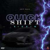 Quick Shift Riddim de Various Artists