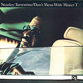Don't Mess With Mr. T by Stanley Turrentine