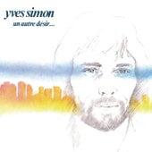 Un Autre Désir de Yves Simon
