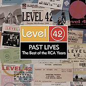 Past Lives - The Best Of The RCA Years by Level 42