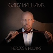 Heroes and Villains de Gary Williams