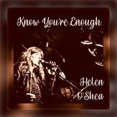 Know You're Enough by Helen O'Shea