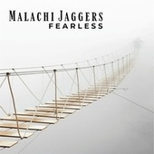 Fearless by Malachi Jaggers