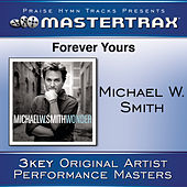 Forever Yours [Performance Tracks] by Michael W. Smith