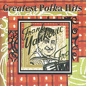 Greatest Polka Hits von Frank Yankovic