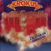 Change Of Address by Krokus