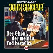 Folge 132: Der Ghoul, der meinen Tod bestellte von John Sinclair