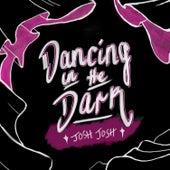 Dancing in the Dark (Single) by JøshjøsH