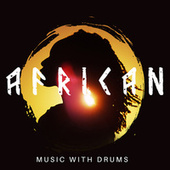 African Music with Drums (Ethnic Sounds for Relaxation and Healing Therapy (Power of the Sun)) de Native World Group