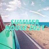 Summer House 2021 by Various Artists