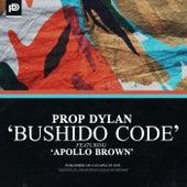 Bushido Code by Prop Dylan