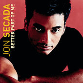 Better Part Of Me by Jon Secada