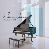 Piano Jazz -Energy of Life - Cocktail Background Melody for Great Mood by Piano Jazz Background Music Masters