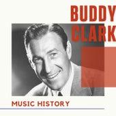 Buddy Clark - Music History by Buddy Clark (Jazz)