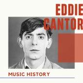 Eddie Cantor - Music History von Eddie Cantor