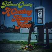 A Cowboy Knows How by Flatland Cavalry