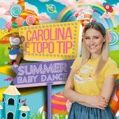 Carolina Benvenga & Topo Tip - Summer Baby Dance de Carolina Benvenga