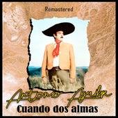 Cuando dos almas (Remastered) de Antonio Aguilar
