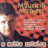 A Noite Inteira by Maurício Manieri