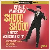 Shout! Shout! (Knock Yourself Out) de Ernie Maresca