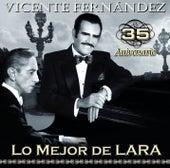 Vicente Fernández 35 aniversario lo mejor de Lara by Vicente Fernández