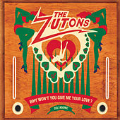 Why Won't You Give Me Your Love by The Zutons