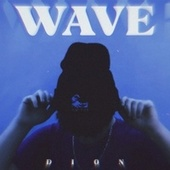 Wave by Dion
